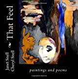That Feel: paintings and poems