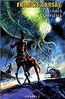 Oeuvres complètes, tome 1: Les Robinsons du cosmos - Ceux de nulle part - Terre en fuite - Sur un monde stérile par Bordes (II)