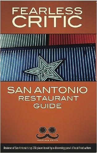 Fearless Critic San Antonio Restaurant Guide Robin Goldstein