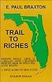 Trail to Riches, E. Paul Braxton, 0939017024