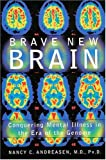 Brave New Brain, Nancy C. Andreasen, 0195145097