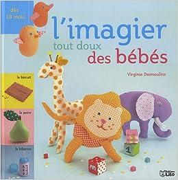 Imagier Tout Doux Des Petits L Imagier Tout Doux Des Bebes