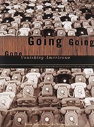 Going, Going, Gone: Vanishing Americana