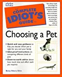The Complete Idiot's Guide to Choosing a Pet, Betsy Sikora-Siino, 087605341X