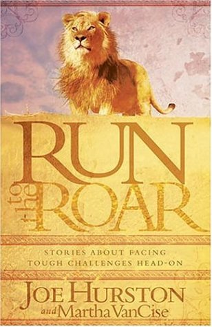 Run To The Roar: Stories about facing tough challenges head on (House Cat Head)