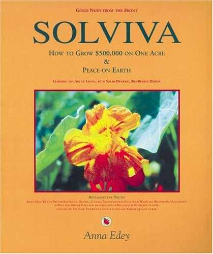 Solviva: How to grow $500,000 on one acre, and Peace on Earth by Trailblazer Press