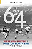 Men of 64: West Ham and Preston North End in the FA Cup (Archive Photographs S.)
