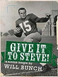 Give It To Steve! (Kindle Single)