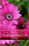 Mr. Darcy's Second Chance: A Pride and Prejudice Regency Variation (The Proposal Book 2)