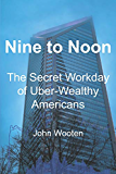 Nine to Noon: The Secret Workday of Uber-Wealthy Americans