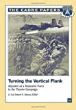 Turning the Vertical Flank: Airpower As a Maneuver Force in the Theater Campaign, USAF, Robert P., Robert Givens, Lt. , USAF, 1479282456