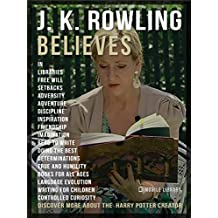 J.K. Rowling Believes: Discover more about the Harry Potter creator