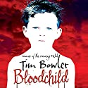 Bloodchild Audiobook by Tim Bowler Narrated by Mark Meadows