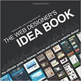 The Web Designer S Idea Book The Ultimate Guide To Themes Trends Styles In Website Design Mcneil Patrick 0035313643460 Amazon Com Books