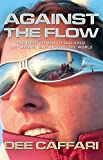 """Against the Flow: The Inspiring Story of a Teacher Turned Record-breaking Yachtswoman: The First Woman to Sail Solo the """"Wrong Way"""" Around the ... to Sail Solo the """"Wrong Way"""" Around the World"""