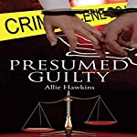 Presumed Guilty | Allie Hawkins