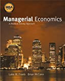 img - for Managerial Economics: A Problem Solving Approach (Thomas South-Western's Mba Series in Economics) by Luke M. Froeb (2007-03-02) book / textbook / text book