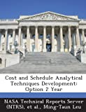 img - for Cost and Schedule Analytical Techniques Development: Option 2 Year book / textbook / text book