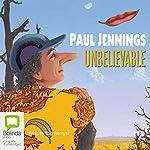Unbelievable | Paul Jennings