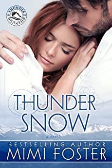Thunder Snow (Thunder on the Mountain Series Book 1) by [Foster, Mimi]