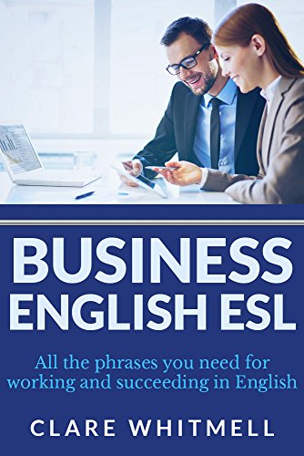 Business English ESL: All the phrases you need for working and succeeding in English