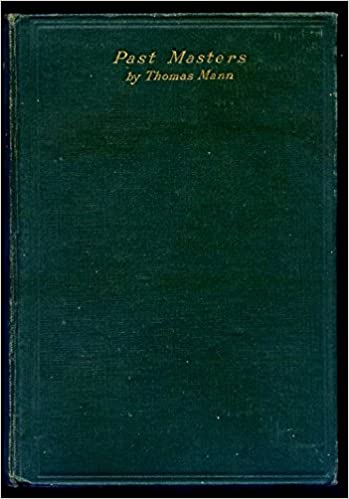 Past masters and other papers: [by] Thomas Mann (Essays, most of ...
