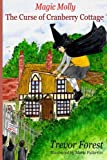 Magic Molly The Curse of Cranberry Cottage: Volume 8