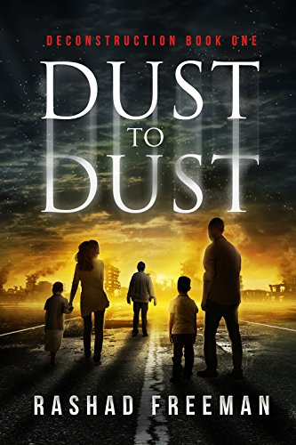 Dust to Dust: Deconstruction Book One (A Post-Apocalyptic Thriller) by [Freeman, Rashad]