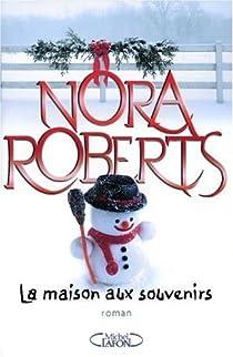 La maison aux souvenirs par Roberts