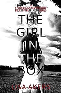 The Girl In The Box: A Psychological Suspense Novel by Lisa Akers ebook deal