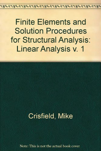 Finite Elements and Solution Procedures for Structural Analysis: Linear Analysis v. 1