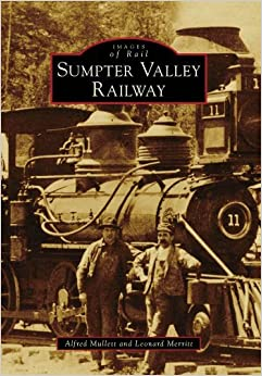 Book Sumpter Valley Railway (OR) (Images of Rail) by Alfred Mullett (2009-05-13)
