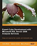 Expert Cube Development with Microsoft SQL Server 2008 Analysis Services by Russo, Marco, Ferrari, Alberto, Webb, Chris (2009) Paperback