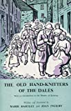 img - for The Old Hand-knitters of the Dales book / textbook / text book