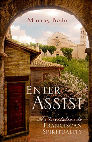Enter Assisi: An Invitation to Franciscan Spirituality