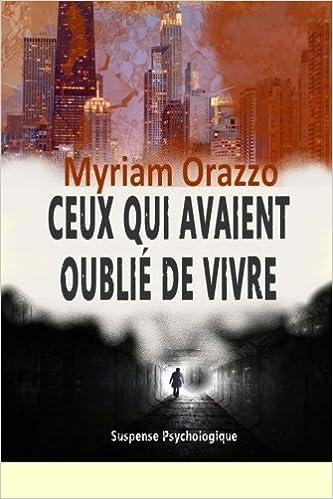 Ceux qui avaient oublié de vivre - Myriam Orazzo 2016