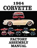 img - for A MUST FOR OWNERS, MECHANICS & RESTORERS -THE 1964 CORVETTE FACTORY ASSEMBLY INSTRUCTION MANUAL - GUIDE - ALL MODELS Convertible, Hardtop 64 book / textbook / text book