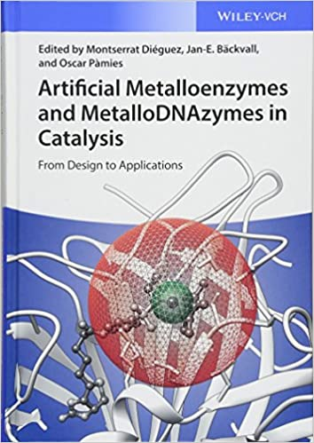 Artificial Metalloenzymes and MetalloDNAzymes in Catalysis: From Design to Applications: Amazon.es: Montserrat Dieguez, Jan-E. Backvall, Oscar Pamies: ...