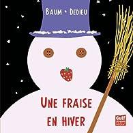 Une fraise en hiver par Gilles Baum