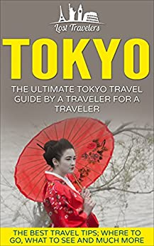 ?FULL? Tokyo: The Ultimate Tokyo Travel Guide By A Traveler For A Traveler: The Best Travel Tips; Where To Go, What To See And Much More. plaza internet Porsche August players