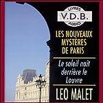 Le soleil naît derrière le Louvre (Les nouveaux mystères de Paris 1)   Léo Malet