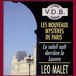 Le soleil naît derrière le Louvre (Les nouveaux mystères de Paris 1)