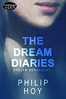 The Dream Diaries (Evelyn Hernandez Book 2) by [Hoy, Philip]