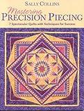 Mastering Precision Piecing