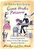 The Fabulous Girl's Guide to Grace Under Pressure: Extreme Etiquette for the Stickiest, Trickiest, Most Outrageous…