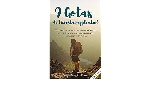 Amazon.com: 9 gotas de bienestar y plenitud (Spanish Edition) eBook: Jorge Palacios: Kindle Store
