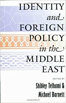 Book By Shibley Telhami - Identity and Foreign Policy in the Middle East: 1st (first) Edition