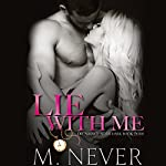 Lie with Me: Decadence After Dark | M. Never
