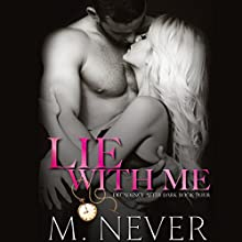 Lie with Me: Decadence After Dark Audiobook by M. Never Narrated by Sam Crowley, Muffy Newtown