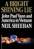 A Bright Shining Lie: John Paul Vann and America in